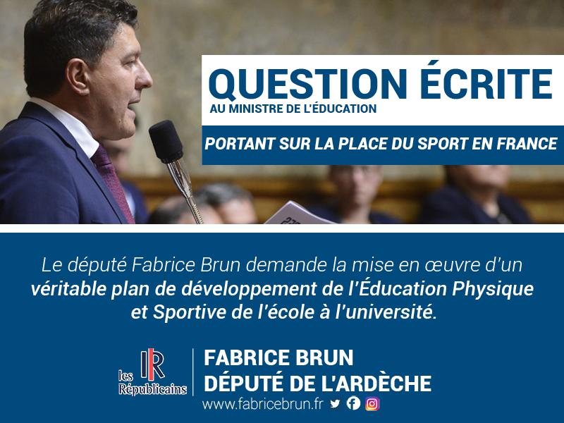 Fabrice Brun demande au gouvernement de mettre en œuvre un véritable plan de développement du sport de l'école à l'université.
