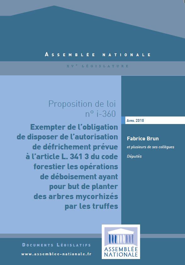 Proposition de loi visant à exempter de l'obligation de disposer de l'autorisation de défrichement les opérations de déboisement ayant pour but de planter des arbres mycorhizés par les truffes.