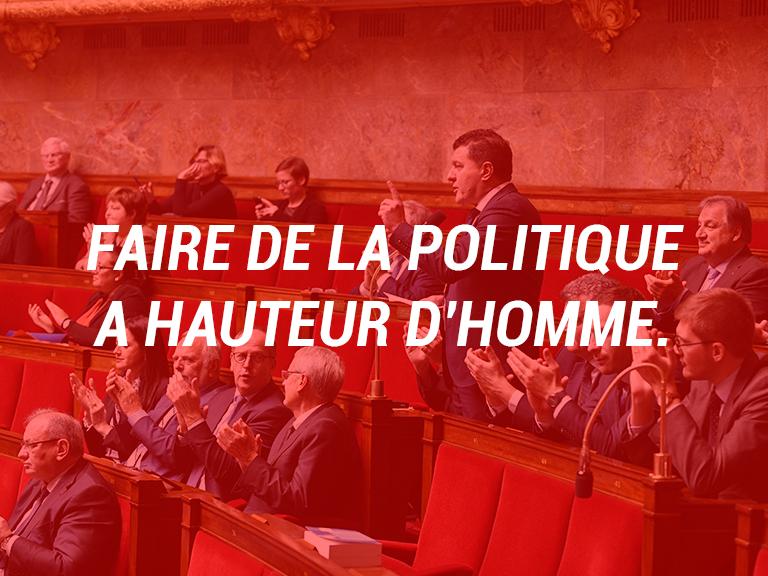 FAIRE DE LA POLITIQUE A HAUTEUR D'HOMME