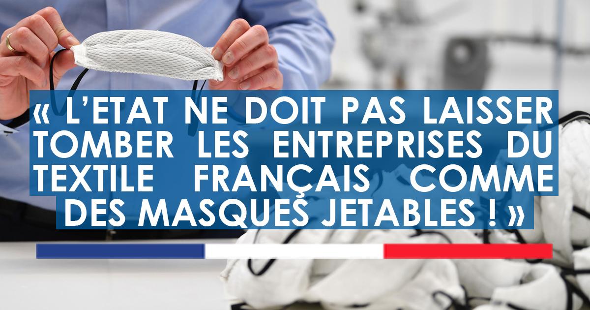 L'Etat ne doit pas laisse tomber les entreprises du textile français comme des masques jetables !