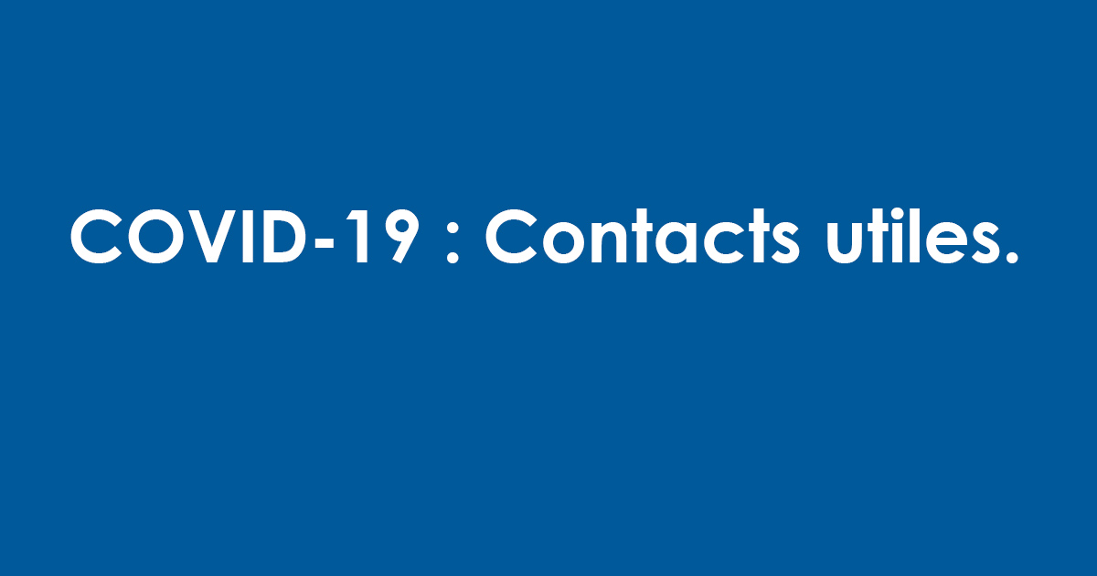 Covid-19 : Contacts utiles.