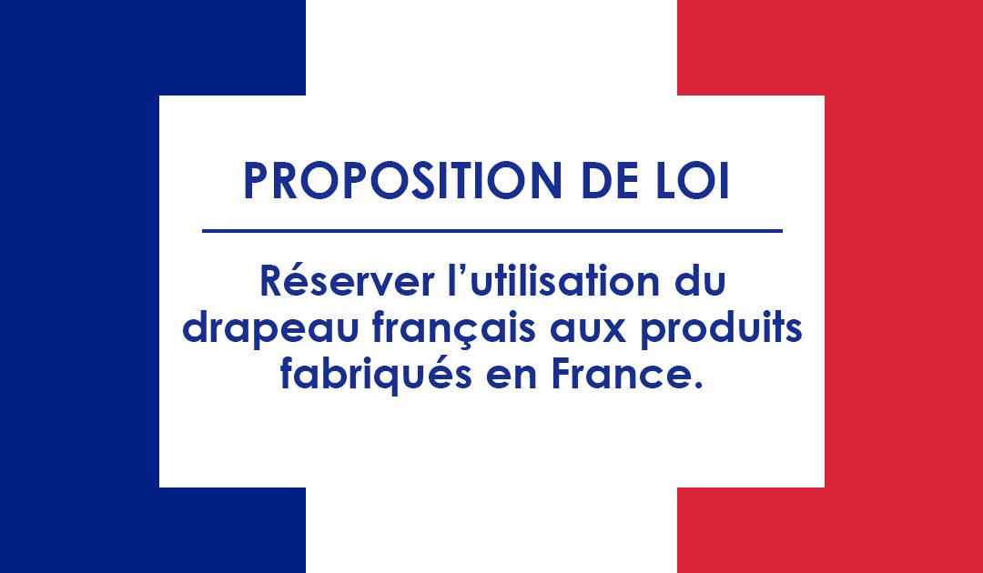 Proposition de loi visant à réserver l'utilisation du drapeau français aux produits fabriqués en France.